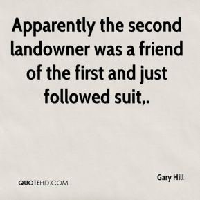 Gary Hill - Apparently the second landowner was a friend of the first and just followed suit.