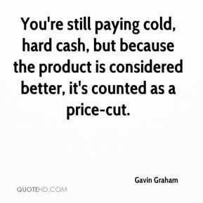 You're still paying cold, hard cash, but because the product is considered better, it's counted as a price-cut.
