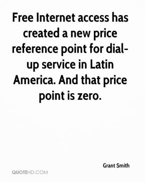 Grant Smith - Free Internet access has created a new price reference point for dial-up service in Latin America. And that price point is zero.