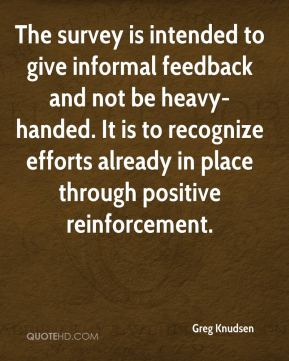 The survey is intended to give informal feedback and not be heavy-handed. It is to recognize efforts already in place through positive reinforcement.