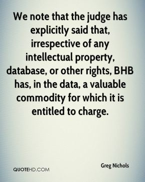 Greg Nichols - We note that the judge has explicitly said that, irrespective of any intellectual property, database, or other rights, BHB has, in the data, a valuable commodity for which it is entitled to charge.