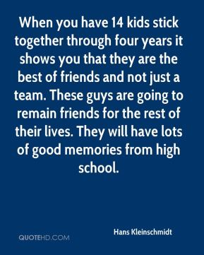 When you have 14 kids stick together through four years it shows you that they are the best of friends and not just a team. These guys are going to remain friends for the rest of their lives. They will have lots of good memories from high school.