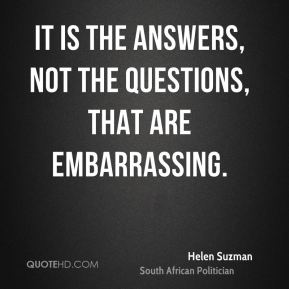 It is the answers, not the questions, that are embarrassing.