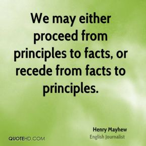 We may either proceed from principles to facts, or recede from facts to principles.