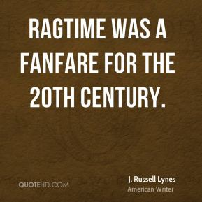 Ragtime was a fanfare for the 20th century.