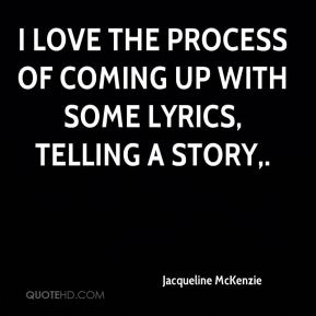 Jacqueline McKenzie - I love the process of coming up with some lyrics, telling a story.