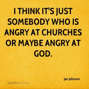 I think it's just somebody who is angry at churches or maybe angry at God.