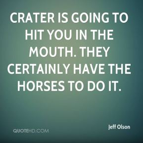 Crater is going to hit you in the mouth. They certainly have the horses to do it.