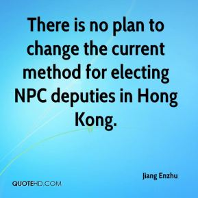 There is no plan to change the current method for electing NPC deputies in Hong Kong.