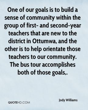 Jody Williams  - One of our goals is to build a sense of community within the group of first- and second-year teachers that are new to the district in Ottumwa, and the other is to help orientate those teachers to our community. The bus tour accomplishes both of those goals.