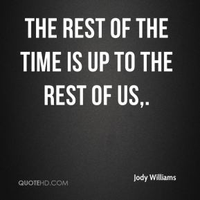 The rest of the time is up to the rest of us.
