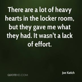 There are a lot of heavy hearts in the locker room, but they gave me what they had. It wasn't a lack of effort.