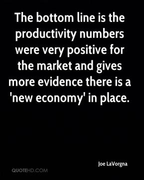 Joe LaVorgna  - The bottom line is the productivity numbers were very positive for the market and gives more evidence there is a 'new economy' in place.