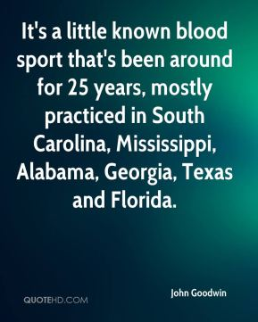 It's a little known blood sport that's been around for 25 years, mostly practiced in South Carolina, Mississippi, Alabama, Georgia, Texas and Florida.