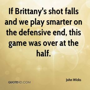If Brittany's shot falls and we play smarter on the defensive end, this game was over at the half.