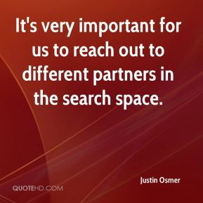 It's very important for us to reach out to different partners in the search space.