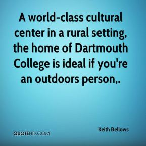 Keith Bellows  - A world-class cultural center in a rural setting, the home of Dartmouth College is ideal if you're an outdoors person.