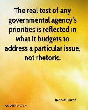Kenneth Trump  - The real test of any governmental agency's priorities is reflected in what it budgets to address a particular issue, not rhetoric.
