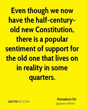 Even though we now have the half-century-old new Constitution, there is a popular sentiment of support for the old one that lives on in reality in some quarters.