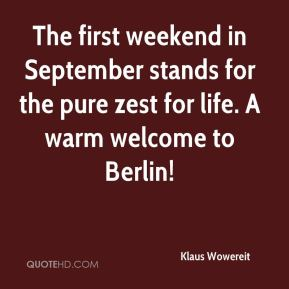 Klaus Wowereit  - The first weekend in September stands for the pure zest for life. A warm welcome to Berlin!