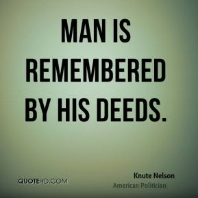 Knute Nelson - Man is remembered by his deeds.