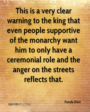 Kunda Dixit  - This is a very clear warning to the king that even people supportive of the monarchy want him to only have a ceremonial role and the anger on the streets reflects that.