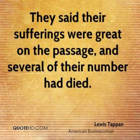 They said their sufferings were great on the passage, and several of their number had died.