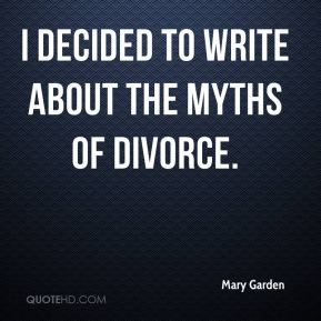 I decided to write about the myths of divorce.