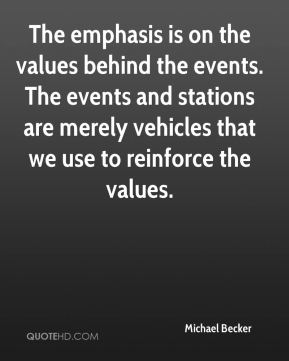 The emphasis is on the values behind the events. The events and stations are merely vehicles that we use to reinforce the values.