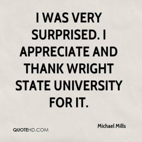I was very surprised. I appreciate and thank Wright State University for it.