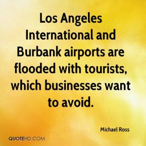 Los Angeles International and Burbank airports are flooded with tourists, which businesses want to avoid.