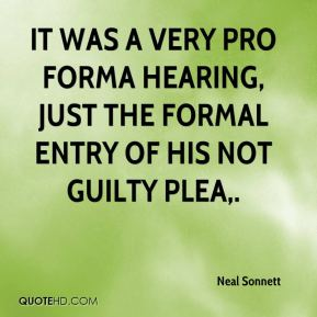 Neal Sonnett  - It was a very pro forma hearing, just the formal entry of his not guilty plea.