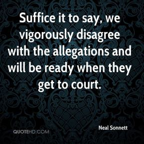 Neal Sonnett  - Suffice it to say, we vigorously disagree with the allegations and will be ready when they get to court.