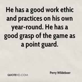 Perry Wildeboer  - He has a good work ethic and practices on his own year-round. He has a good grasp of the game as a point guard.