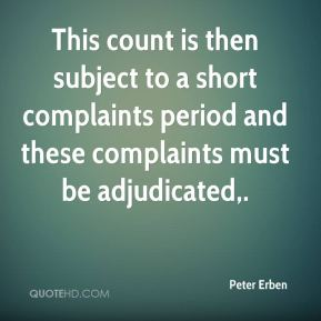 This count is then subject to a short complaints period and these complaints must be adjudicated.