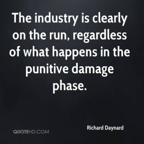 Richard Daynard  - The industry is clearly on the run, regardless of what happens in the punitive damage phase.
