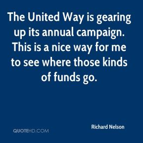 Richard Nelson  - The United Way is gearing up its annual campaign. This is a nice way for me to see where those kinds of funds go.
