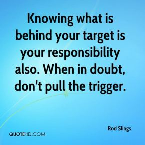 Knowing what is behind your target is your responsibility also. When in doubt, don't pull the trigger.