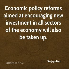 Economic policy reforms aimed at encouraging new investment in all sectors of the economy will also be taken up.