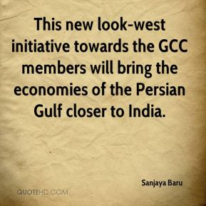 This new look-west initiative towards the GCC members will bring the economies of the Persian Gulf closer to India.