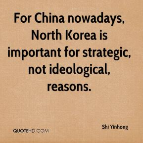 Shi Yinhong  - For China nowadays, North Korea is important for strategic, not ideological, reasons.