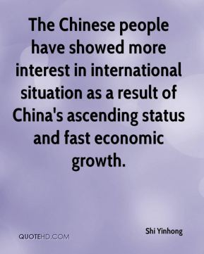 The Chinese people have showed more interest in international situation as a result of China's ascending status and fast economic growth.