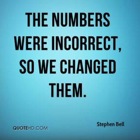 Stephen Bell  - The numbers were incorrect, so we changed them.