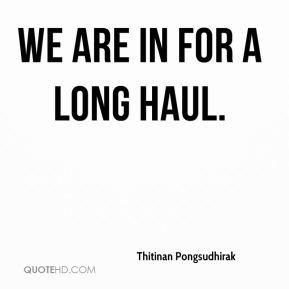 Thitinan Pongsudhirak  - We are in for a long haul.