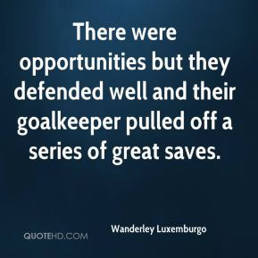 Wanderley Luxemburgo  - There were opportunities but they defended well and their goalkeeper pulled off a series of great saves.