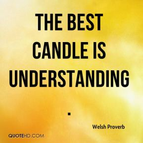 The best candle is understanding.