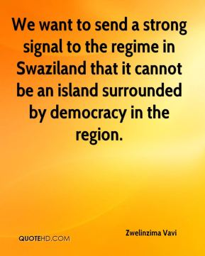 Zwelinzima Vavi  - We want to send a strong signal to the regime in Swaziland that it cannot be an island surrounded by democracy in the region.