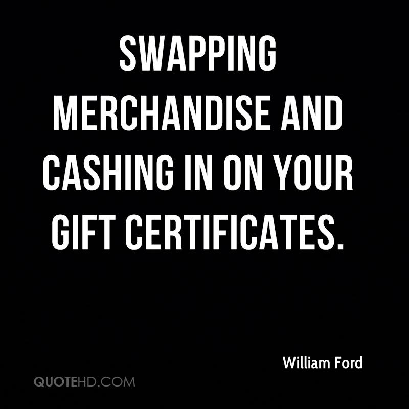 Swapping merchandise and cashing in on your gift certificates.