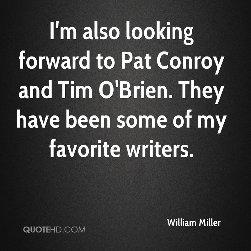 I'm also looking forward to Pat Conroy and Tim O'Brien. They have been some of my favorite writers.