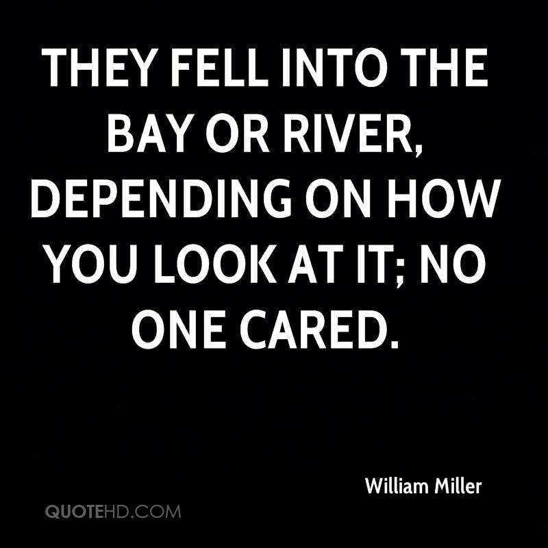 They fell into the bay or river, depending on how you look at it; no one cared.